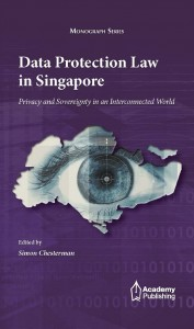 Data Protection Law in Singapore: Privacy and Sovereignty in an Interconnected World