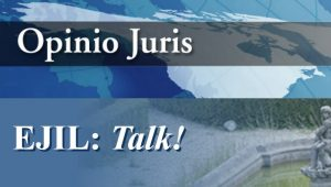 Opinio Juris and EJIL:Talk! Symposium